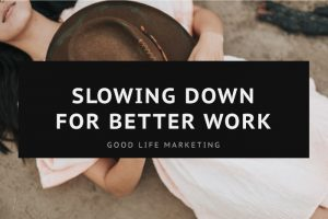 Slowing Down for Better Work