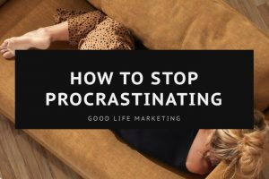 How to Stop Procrastinating & Work Better
