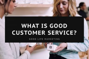 What is Good Customer Service?