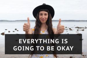Excellent Business Wisdom: Everything Is Going to Be Okay