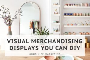 19 Beautiful Visual Merchandising Displays You Can DIY